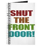 Shut The Front Door Journal