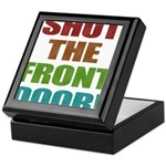 Shut The Front Door Keepsake Box