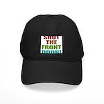 Shut The Front Door Black Cap