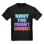 Shut The Front Door Kids Dark T-Shirt