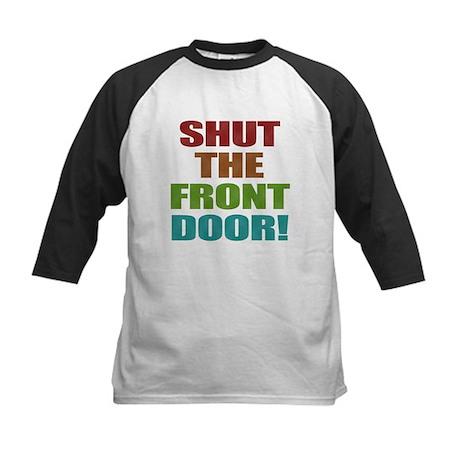 Shut The Front Door Kids Baseball Jersey