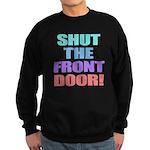 Shut The Front Door Sweatshirt (dark)