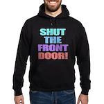 Shut The Front Door Hoodie (dark)