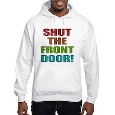 Shut The Front Door Hoodie