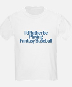 I'd Rather be Playing Fantasy T-Shirt