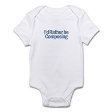 I'd Rather be Composing Infant Bodysuit