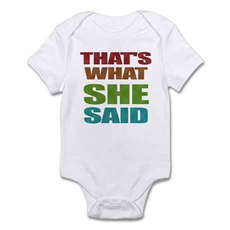 That's What She Said! Infant Bodysuit