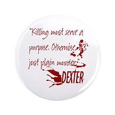 """Dexter Murder 3.5"""" Button (100 pack)"""