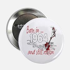 """Born in 1964 2.25"""" Button"""