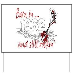 Born in 1962 Yard Sign