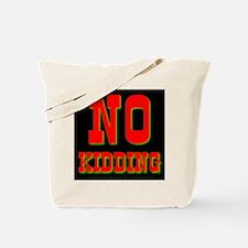 No Kidding Tote Bag