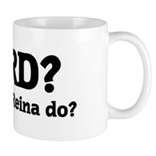 What would Reina do? Mug
