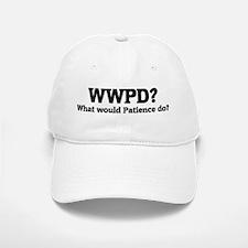 What would Patience do? Baseball Baseball Cap