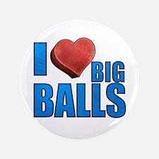 "I Heart Big Balls 3.5"" Button"