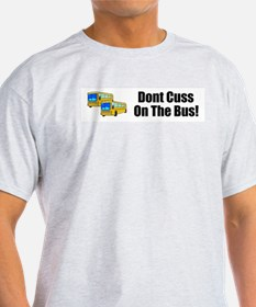 DONT CUSS ON THE BUS Ash Grey T-Shirt