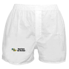 DONT CUSS ON THE BUS Boxer Shorts
