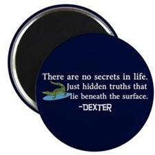 Dexter Secrets Magnet