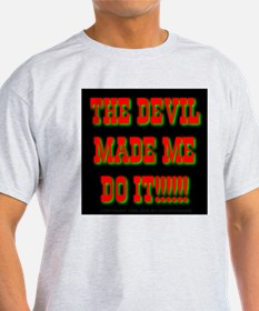 The Devil Made Me Do It! Ash Grey T-Shirt
