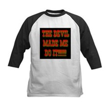 The Devil Made Me Do It! Tee