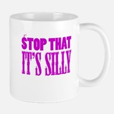 Stop That It's Silly (pink) Mug