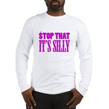 Stop That It's Silly (pink) Long Sleeve T-Shirt