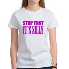 Stop That It's Silly (pink) Tee