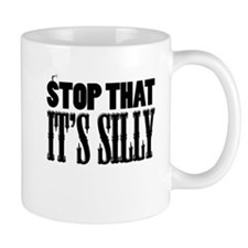 Stop That It's Silly! Small Small Mug