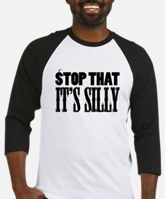 Stop That It's Silly! Baseball Jersey