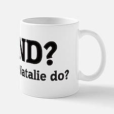What would Natalie do? Mug