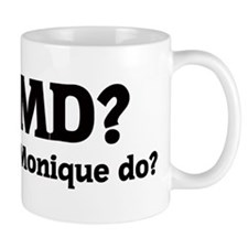 What would Monique do? Small Small Mug