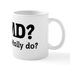 What would Molly do? Mug