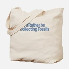 I'd Rather be Collecting Foss Tote Bag