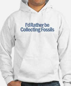 I'd Rather be Collecting Foss Hoodie