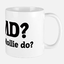 What would Mollie do? Mug
