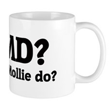 What would Mollie do? Small Small Mug