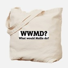 What would Mollie do? Tote Bag
