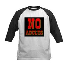 No Adults Tee