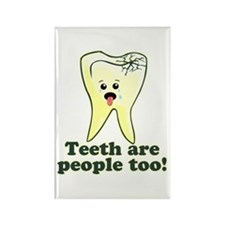 Teeth Are People Too Rectangle Magnet