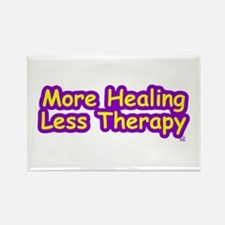 More Healing Less Therapy Rectangle Magnet
