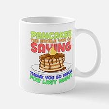 pancakesforlastnight Mugs