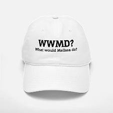What would Melissa do? Baseball Baseball Cap