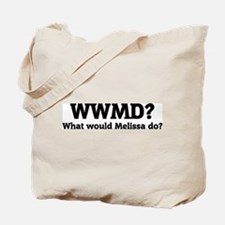 What would Melissa do? Tote Bag