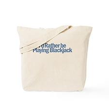 I'd Rather be Playing Blackja Tote Bag