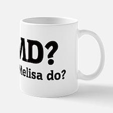 What would Melisa do? Mug