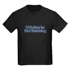 I'd Rather be Bird Watching T