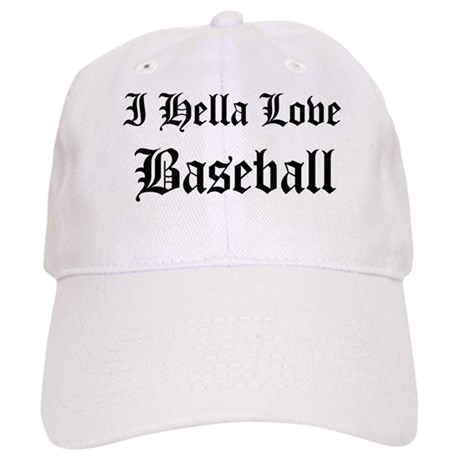 I Hella Love Baseball Cap