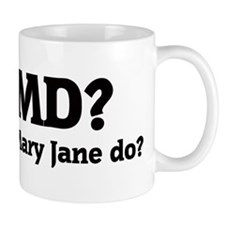 What would Mary Jane do? Mug