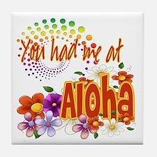 You Had Me At Aloha Tile Coaster