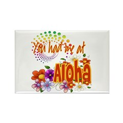 You Had Me At Aloha Rectangle Magnet (100 pack)