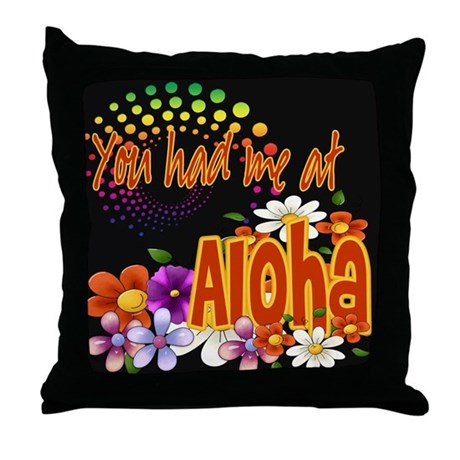You Had Me At Aloha Throw Pillow